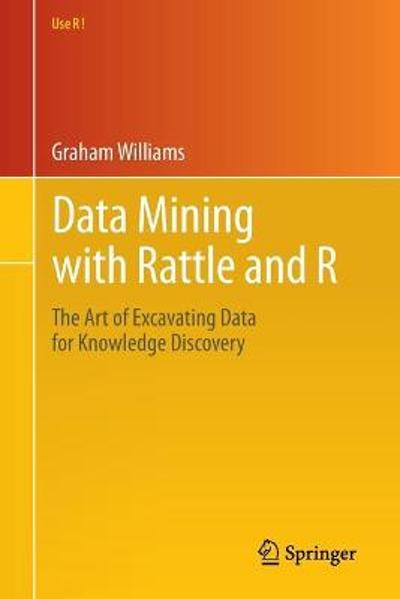 Data Mining with Rattle and R - Graham Williams