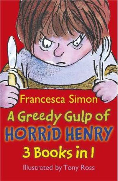 A Greedy Gulp of Horrid Henry 3-in-1 - Francesca Simon