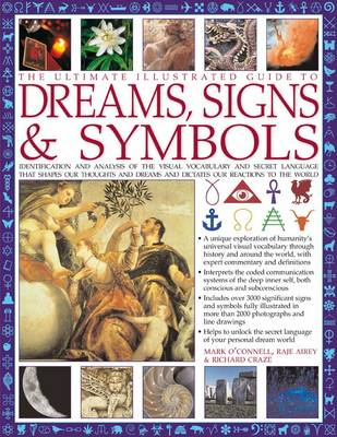 The Ultimate Illustrated Guide to Dreams, Signs & Symbols - Mark O'Connell