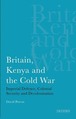 Britain, Kenya and the Cold War - 