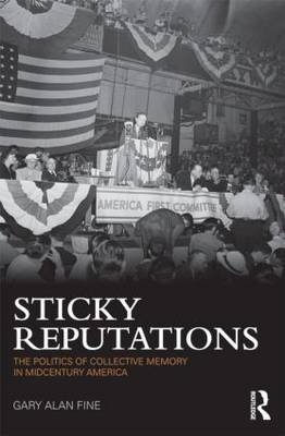 Sticky Reputations - Gary Alan Fine