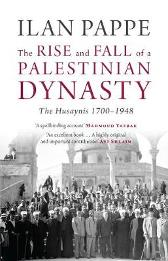 The Rise and Fall of a Palestinian Dynasty - Ilan Pappe