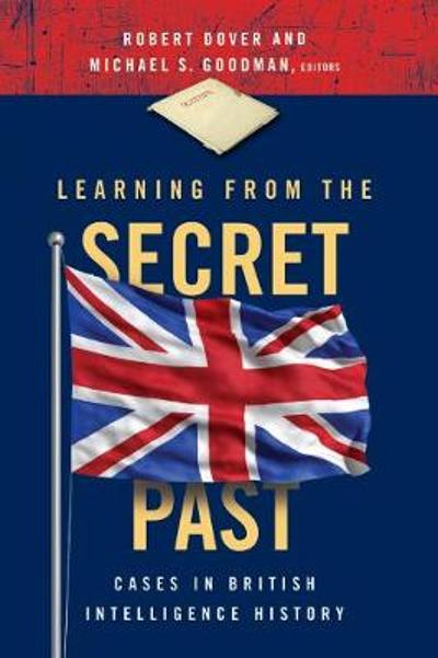 Learning from the Secret Past - Robert Dover