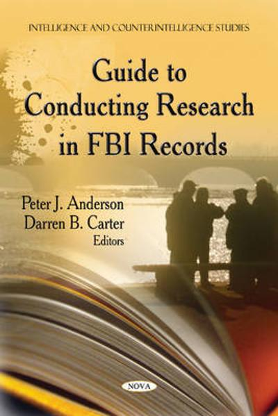 Guide to Conducting Research in FBI Records - Peter J. Anderson