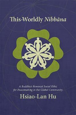 This-Worldly Nibbana - Hsiao-Lan Hu