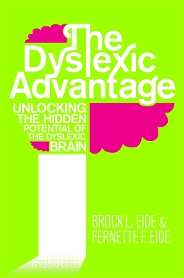 The Dyslexic Advantage - Brock L. Eide