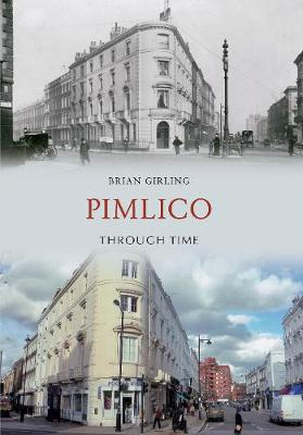 Pimlico Through Time - Brian Girling