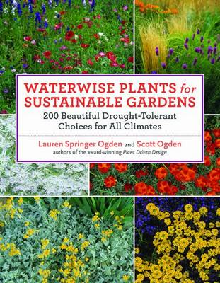 Waterwise Plants for Sustainable Gardens - Lauren Springer Ogden