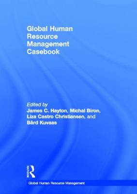Global Human Resource Management Casebook - James Hayton