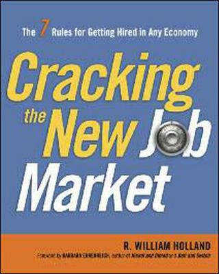 Cracking the New Job Market - R. William Holland