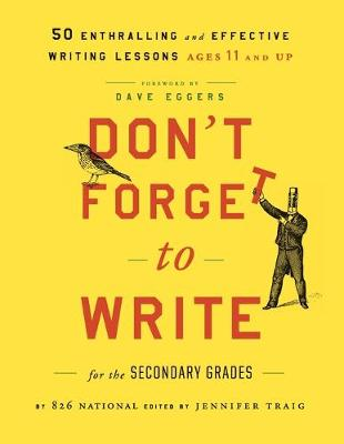 Don't Forget to Write for the Secondary Grades - 826 National