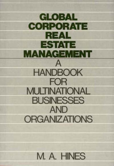 Global Corporate Real Estate Management - M. A. Hines