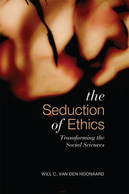 Seduction of Ethics - van den Hoonaard, Will C.