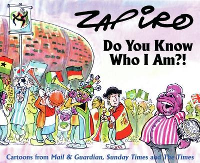 Do you know who I am?! - Zapiro