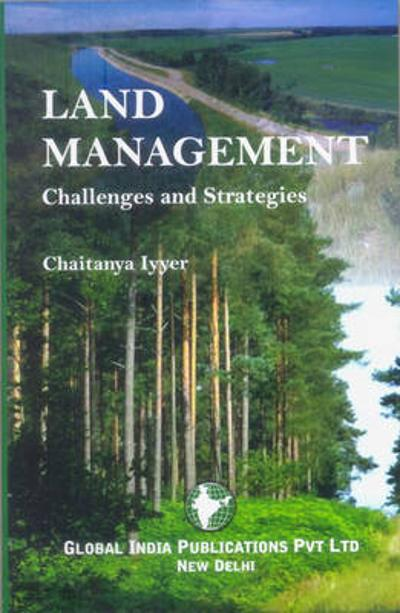 Land Management: Challenges and Strategies - Chaitanya Iyyer
