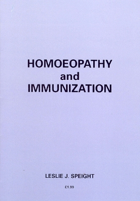 Homoeopathy And Immunization - Leslie J Speight