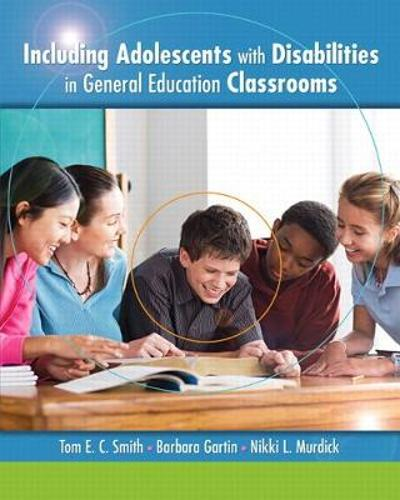 Including Adolescents with Disabilities in General Education Classrooms - Tom E. Smith