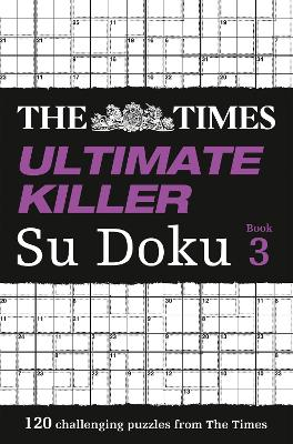 The Times Ultimate Killer Su Doku Book 3 - The Times Mind Games