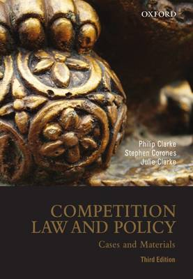 Competition Law and Policy: Cases and Materials - Philip Clarke