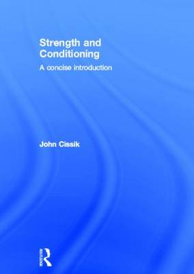 Strength and Conditioning - John Cissik