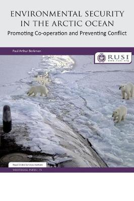 Environmental Security in the Arctic Ocean - Paul Arthur Berkman