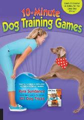 10-Minute Dog Training Games - Kyra Sundance