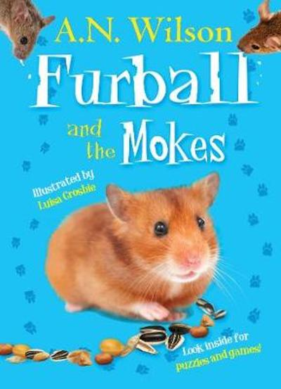 Furball and the Mokes - A. N. Wilson