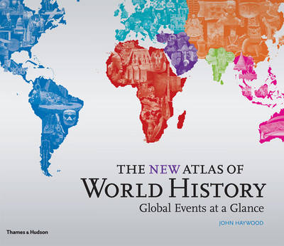 The New Atlas of World History - John Haywood