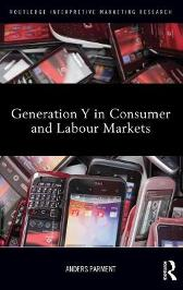 Generation Y in Consumer and Labour Markets - Anders Parment