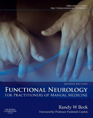 Functional Neurology for Practitioners of Manual Medicine - Randy W. Beck