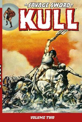 The Savage Sword of Kull - Chuck Dixon William Johnson Roy Thomas Ernie Chan Pat Redding Ernie Chan