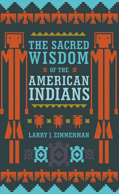 The Sacred Wisdom of the American Indians - 