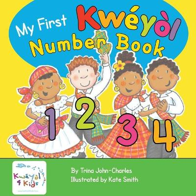 My First Kweyol Number Book - Trina John-Charles