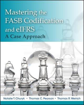 Mastering FASB Codification and EIFRS - Thomas R. Weirich