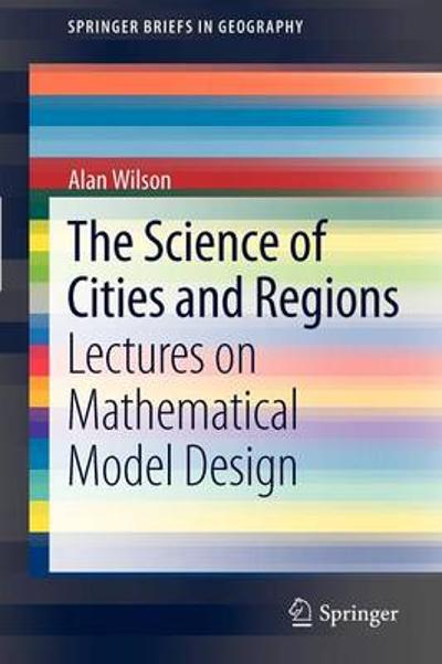 The Science of Cities and Regions - Alan Geoffrey Wilson
