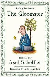 The Gloomster - Axel Scheffler Ludwig Bechstein Julia Donaldson