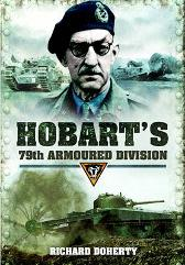 Hobart's 79 Armoured Division - Richard Doherty