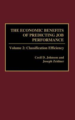 The Economic Benefits of Predicting Job Performance - Joseph Zeidner