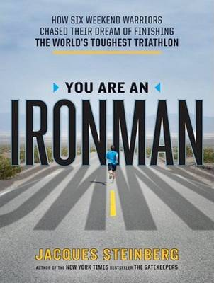 You Are an Ironman - Jacques Steinberg