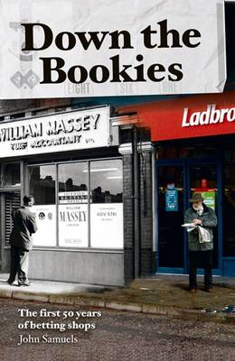 Down the Bookies - John Samuels