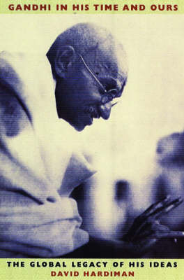 Gandhi in His Time and Ours - 