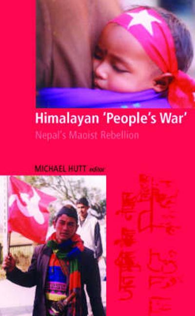 "Himalayan ""People's War"" - Michael Hutt"