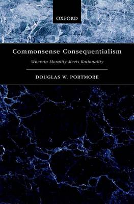 Commonsense Consequentialism - Douglas W. Portmore