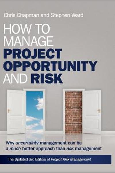 How to Manage Project Opportunity and Risk - Stephen Ward