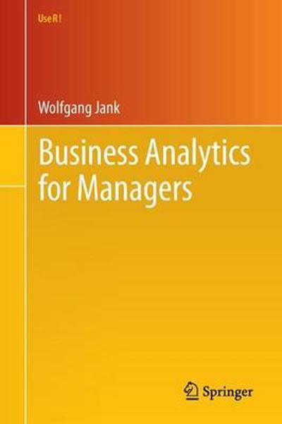 Business Analytics for Managers - Wolfgang Jank
