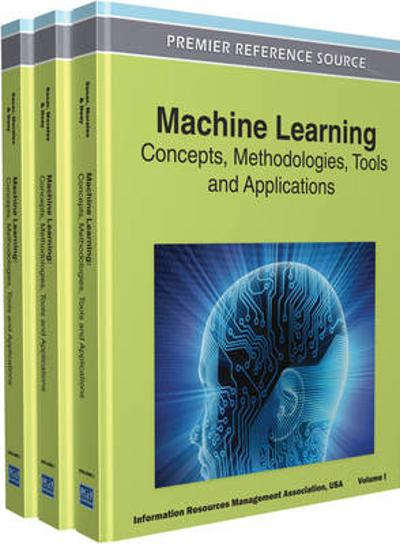 Machine Learning - Information Resources Management Association