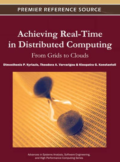 Achieving Real-Time in Distributed Computing - Dimosthenis P. Kyriazis