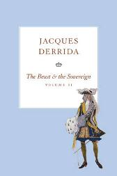The Beast and the Sovereign - Jacques Derrida Geoffrey Bennington
