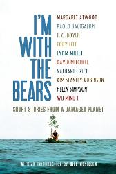 I'm with the Bears - Bill McKibben Margaret Atwood Paolo Bacigalupi Mark Martin