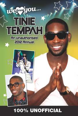 Tinie Tempah: We Love You... Tinie: An Unauthorised 2012 Annual -